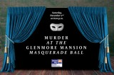 Murder at the Glenmore Masquerade Ball November 2
